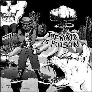 The World Is Poison