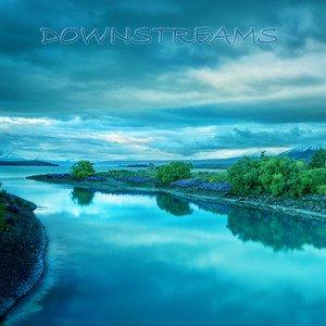 Downstreams