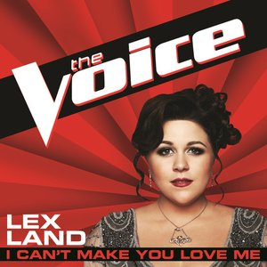 I Can't Make You Love Me (The Voice Performance) - Single