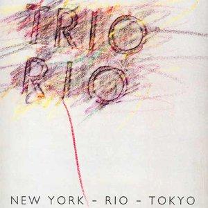 New York - Rio - Tokyo