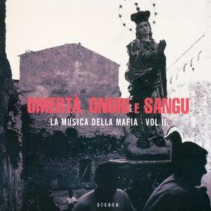 Omertà, onuri e sangu (La musica della mafia, Vol. II)