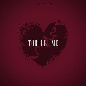 Torture Me