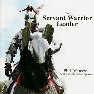 The Servant Warrior Leader