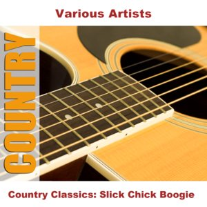 Country Classics: Slick Chick Boogie