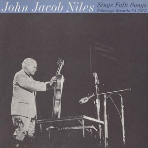 John Jacob Niles Sings Folk Songs