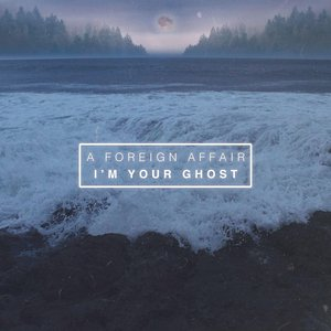 I'm Your Ghost