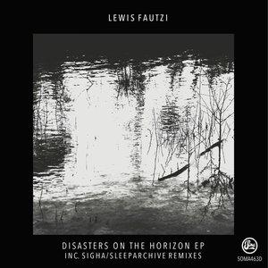 Disasters on the Horizon (Inc Sleeparchive & Sigha Remixes