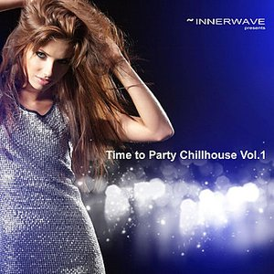 Time To Party Chillhouse Vol.1