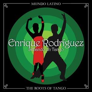 The Roots of Tango - Silbando un Tango