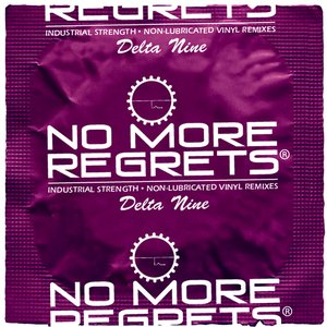 No More Regrets (Non-Lubricated Vinyl Remixes)