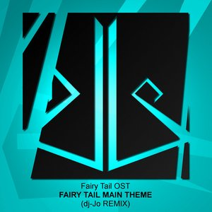 Fairy Tail Main Theme (dj-Jo Remix)