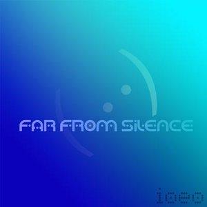 Far from silence