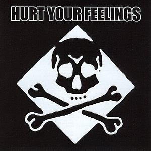 Hurt Your Feelings