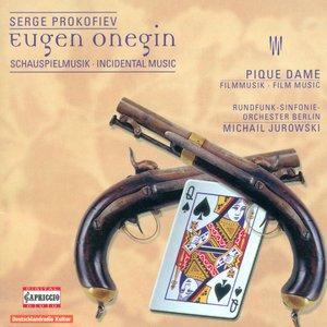 Prokofiev, S.: Eugene Onegin [Incidental Music] / The Queen of Spades