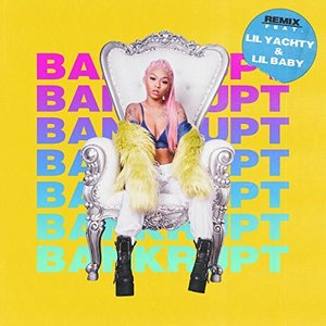 Bankrupt (Feat. Lil Yachty & Lil Baby)