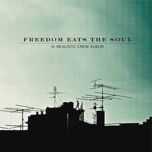 Freedom Eats The Soul