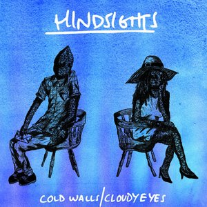 Cold Walls / Cloudy Eyes