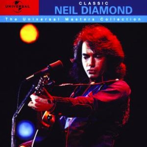 Classic Neil Diamond - The Universal Masters Collection