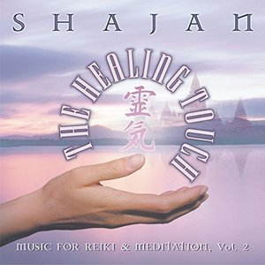 The Healing Touch: Music for Reiki & Meditation, Volume 2