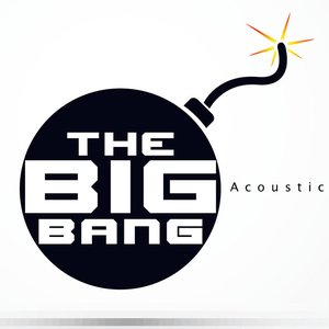 """The Big Bang (Acoustic Version) [As Featured in """"Mob Wives""""]"""
