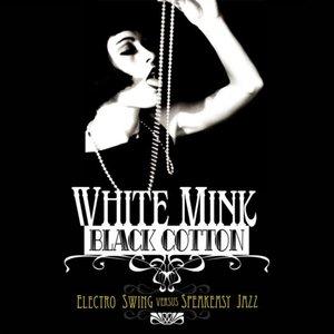 White Mink (Electro Swing versus Speakeasy Jazz)