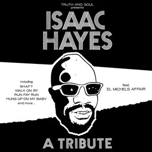 Truth & Soul presents A Tribute to Isaac Hayes