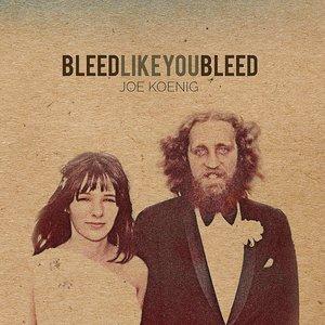 Bleed Like You Bleed