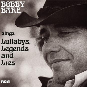Bobby Bare Sings Lullabys, Legends And Lies (And More)