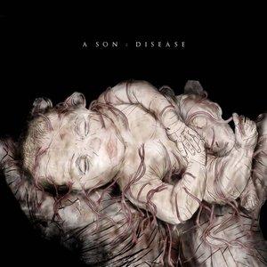 A Son : A Disease