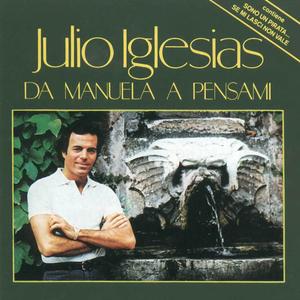 Julio Iglesias - Da Manuela A Pensami - Lyrics2You
