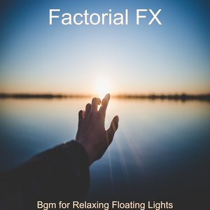 Bgm for Relaxing Floating Lights