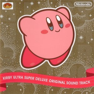 KIRBY ULTRA SUPER DELUXE ORIGINAL SOUND TRACK