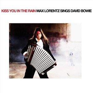 Kiss You In The Rain-Max Lorentz Sings David Bowie