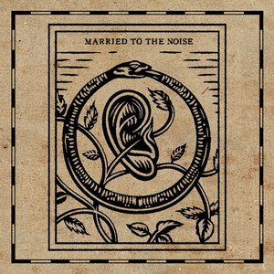 Married to the Noise