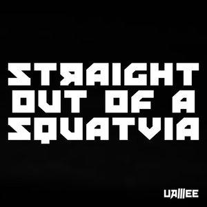 Straight Out of a Squatvia