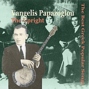 Vangelis Papazoglou, The Upright, The Best Greek Popular Songs, 1934-1937