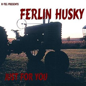 K-tel Presents Ferlin Husky - Just For You