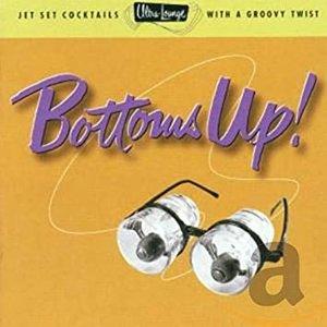 Ultra-Lounge, Vol. Eighteen: Bottoms Up! (Remastered)