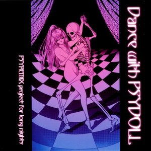 Dance with Psydoll: Psyremix project for long nights