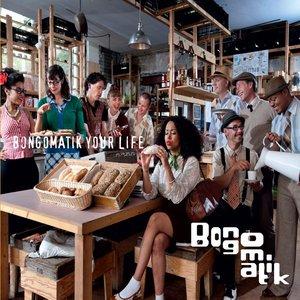 Bongomatik Your Life