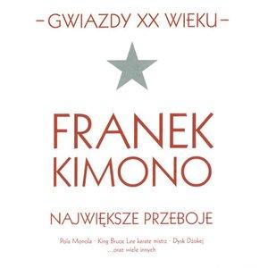 Gwiazdy XX wieku- Franek Kimono