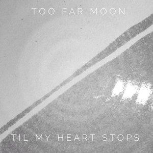 Til My Heart Stops