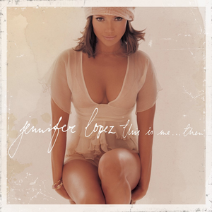 Jennifer Lopez - This Is Me... Then - Lyrics2You
