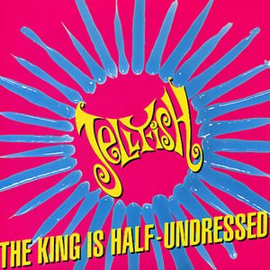 The King Is Half Undressed