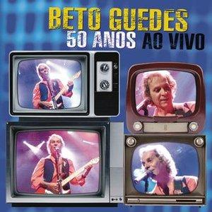 Beto Guedes 50 anos - ao vivo