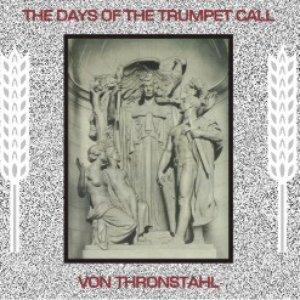 Von Thronstahl / The Days of the Trumpet Call
