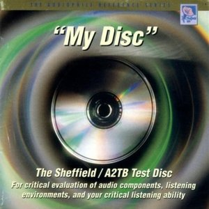 "The Sheffield / A2TB Test Disc - ""My Disc"""