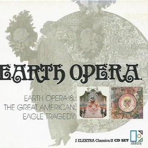 Earth Opera / The Great American Eagle Tragedy
