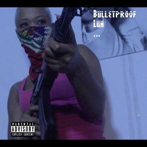 Bulletproof Luh