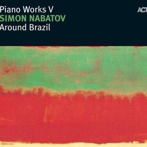 Around Brazil - Piano Works V
